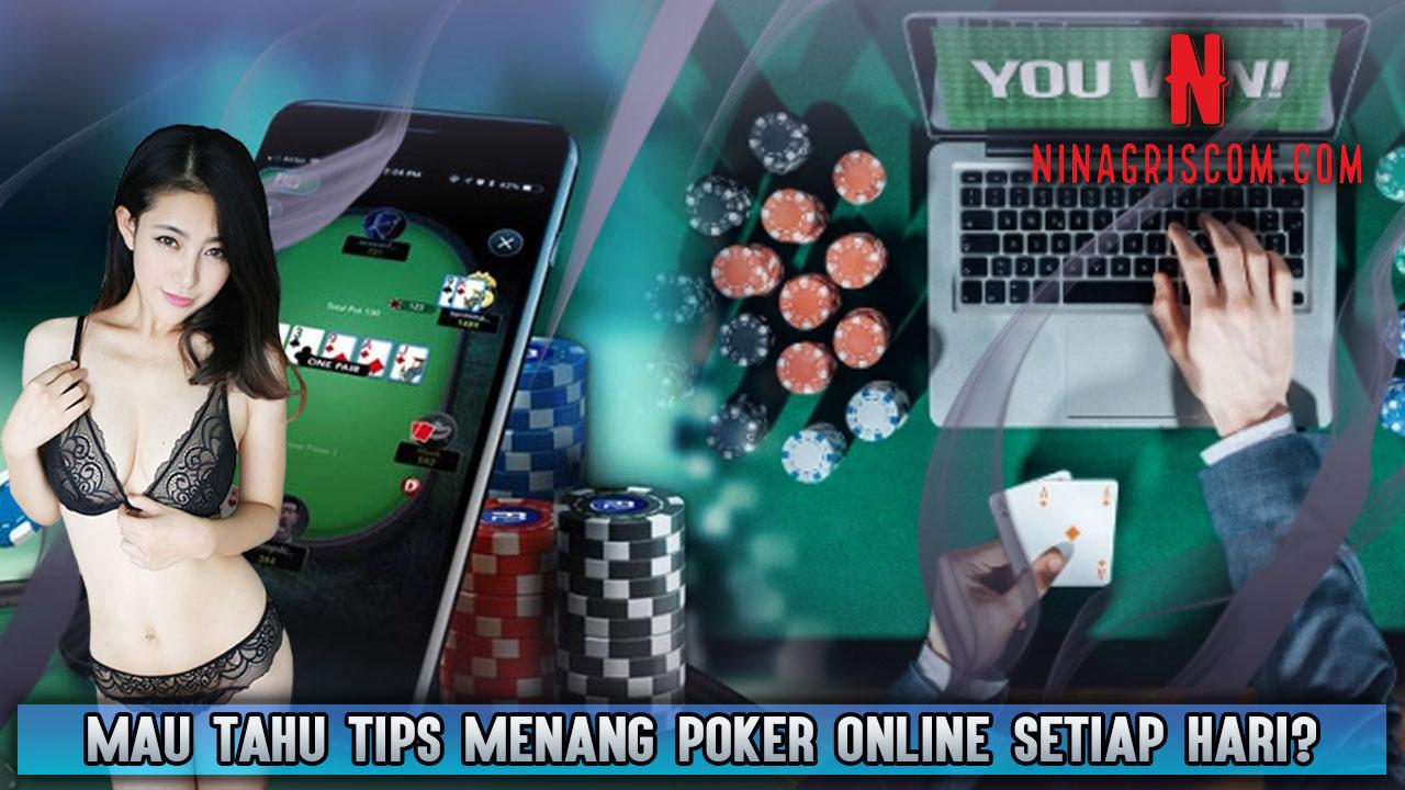 Mau Tahu Tips Menang Poker Online Setiap Hari?